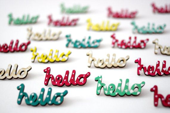 Wooden Hello Brooch pin, Laser Cut Birch Wood, Hand Painted, Made in uk
