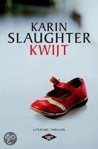 Karin Slaughter - Kwijt Kort verhaal.