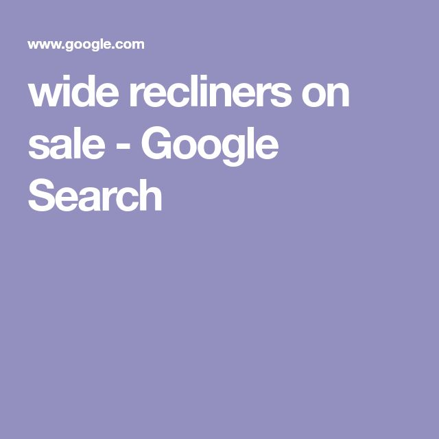 wide recliners on sale - Google Search