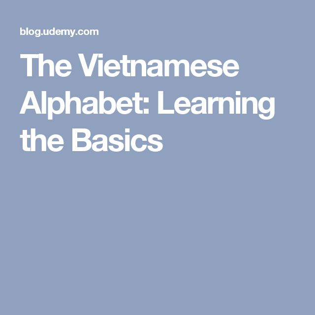 The Vietnamese Alphabet: Learning the Basics