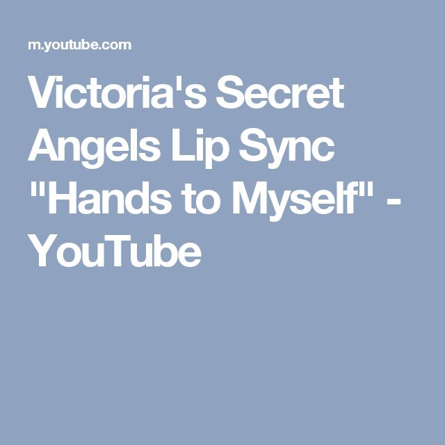 """Victoria's Secret Angels Lip Sync """"Hands to Myself"""" - YouTube"""
