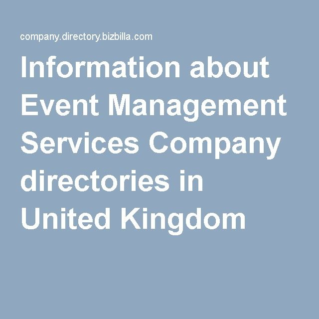 #directories  #business_directories Information about Event Management Services Company directories in United Kingdom