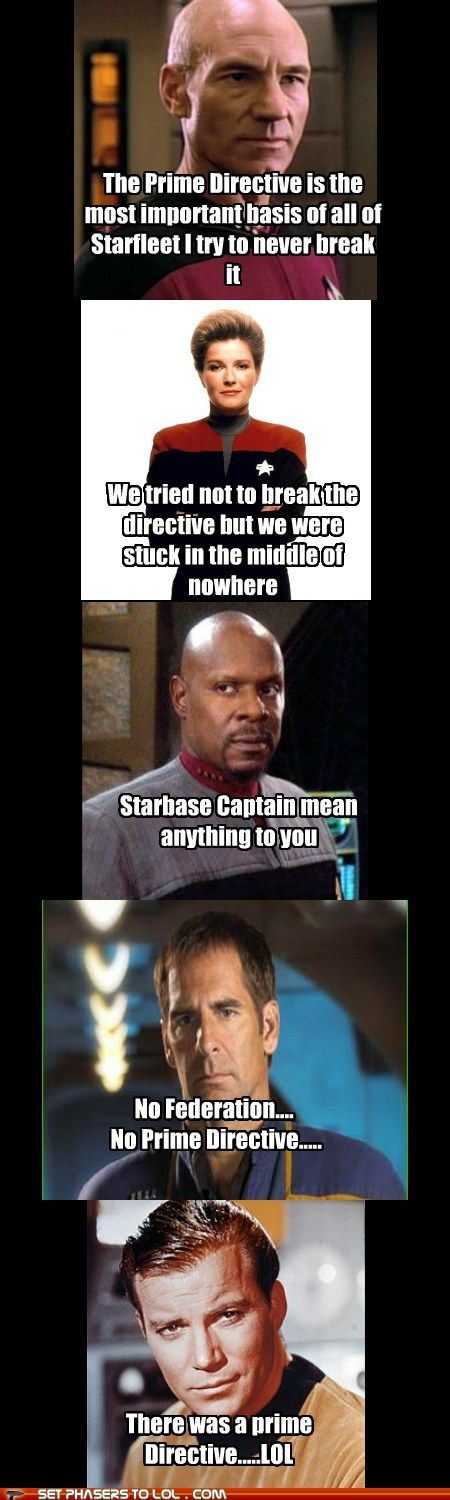 Star Trek captains on the Prime Directive. The one that actually amuses me is the bottom one. Funny :)