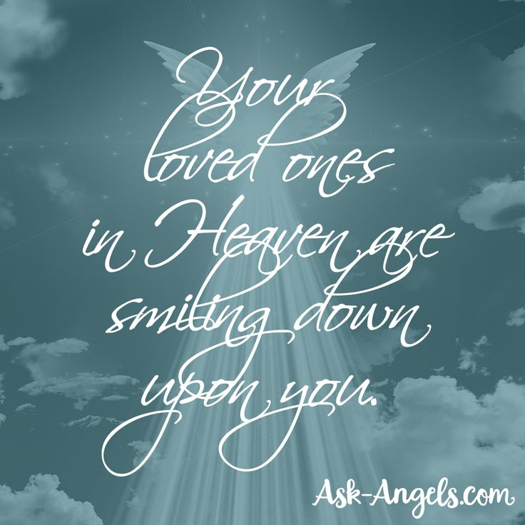Your loved ones in Heaven are smiling down upon you. #spiritguide
