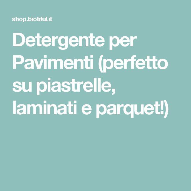 Detergente per Pavimenti (perfetto su piastrelle, laminati e parquet!)