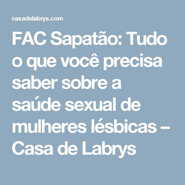 FAC Sapatão: Tudo o que você precisa saber sobre a saúde sexual de mulheres lésbicas – Casa de Labrys