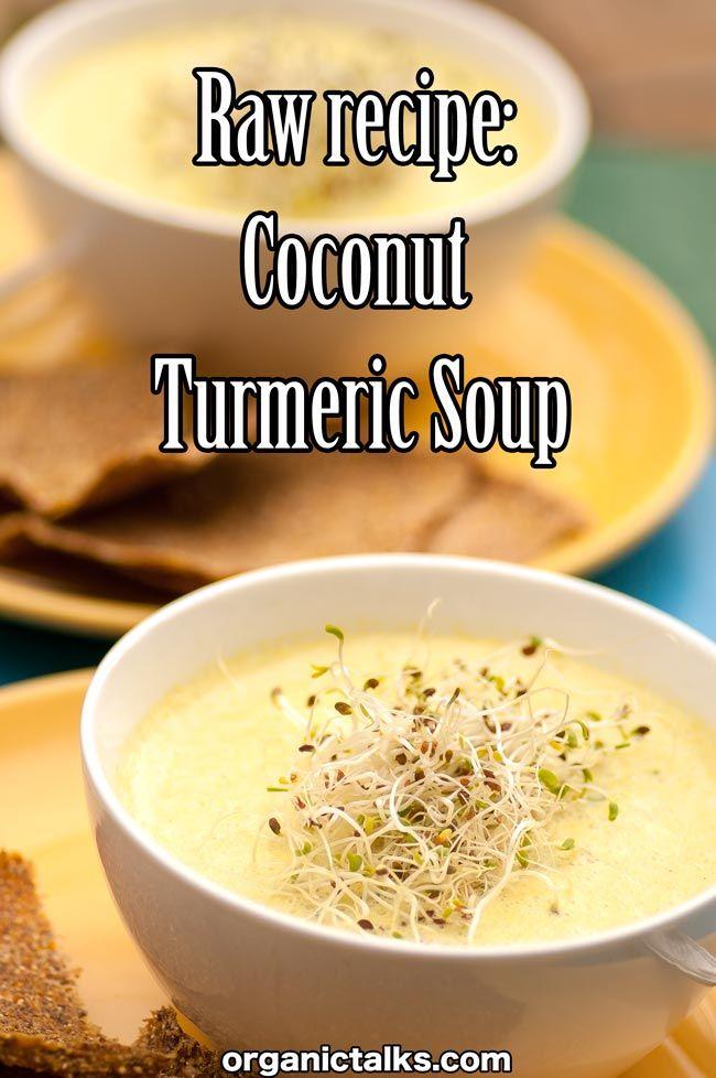 Raw recipe: Coconut Turmeric Soup - organictalks.com
