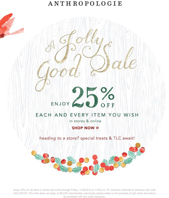 Pinned November 28th: 25% off everything today at #Anthropologie, or online via promo code HOLIDAY25 #coupon via The #Coupons App