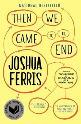 29 best books 2014 images on pinterest good books book lists and then we came to the end written by joshua ferris fandeluxe Choice Image