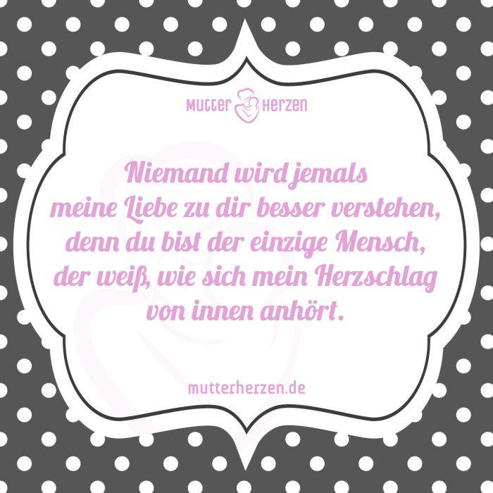 Mehr schöne Sprüche auf: www.mutterherzen.de  #herz #liebe #kind #herzschlag