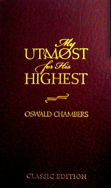 My Utmost for His Highest- great one! classic edition.
