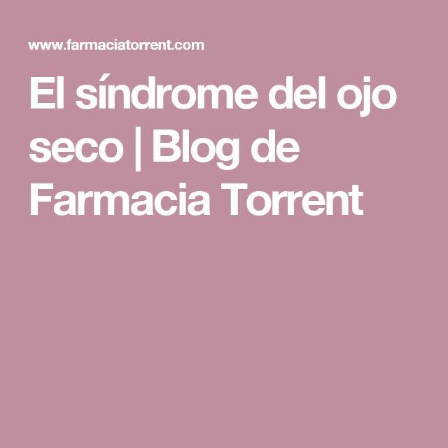 El síndrome del ojo seco | Blog de Farmacia Torrent