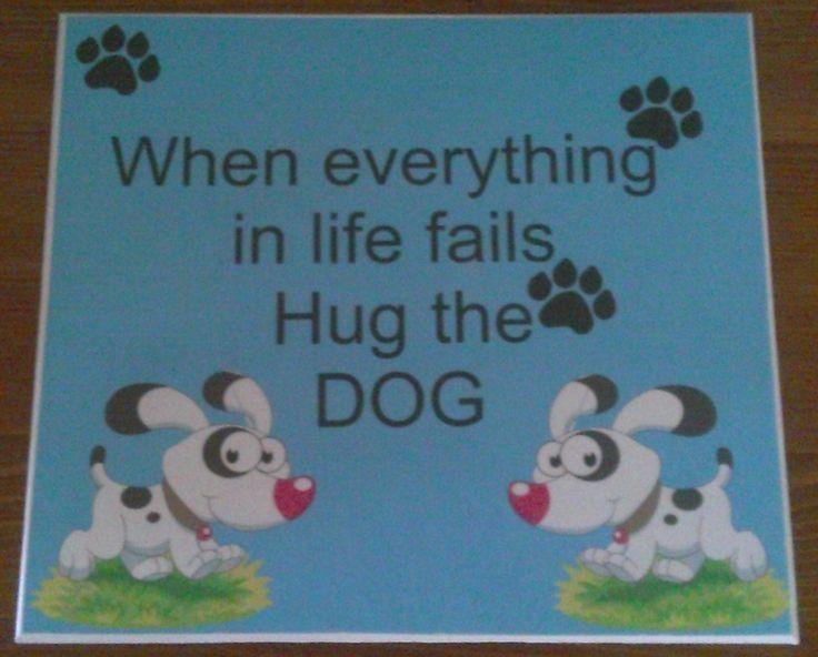 Hug the dog Plaque. £8.50.