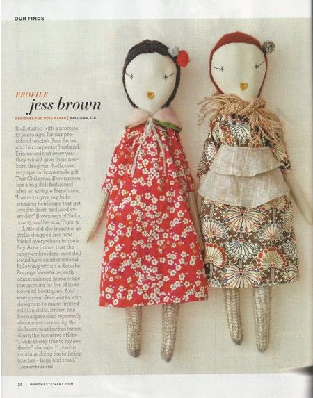 Beautiful rag dolls by Jess Brown. I literally gasped when I saw these in the February issue of Martha Stewart Living.