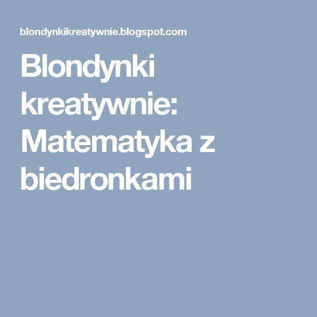 Blondynki kreatywnie: Matematyka z biedronkami
