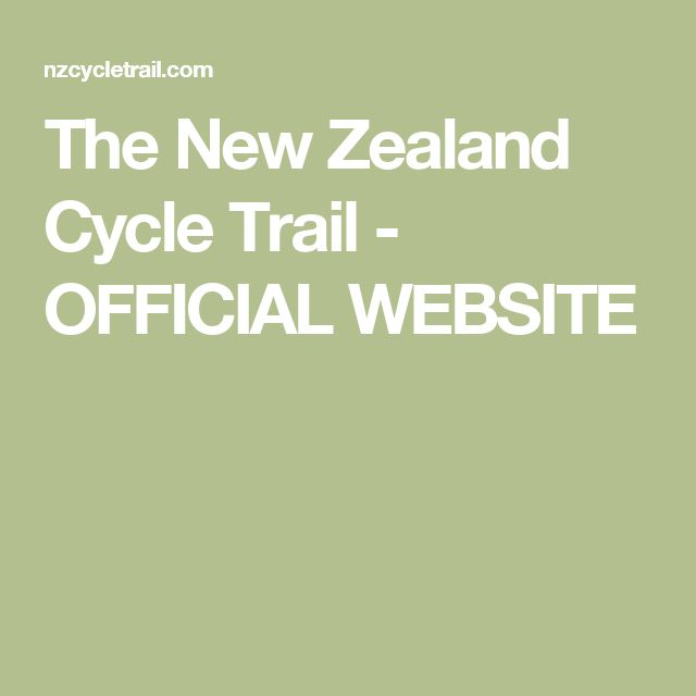 The New Zealand Cycle Trail - OFFICIAL WEBSITE