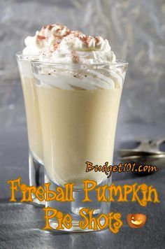 Pumpkin Pie Shots You'll Need: 1 (3oz) pkg Instant Pumpkin Pudding Mix ¾ c Cold, Whole Milk ¾ c Fireball Whiskey 4 oz Cool Whip