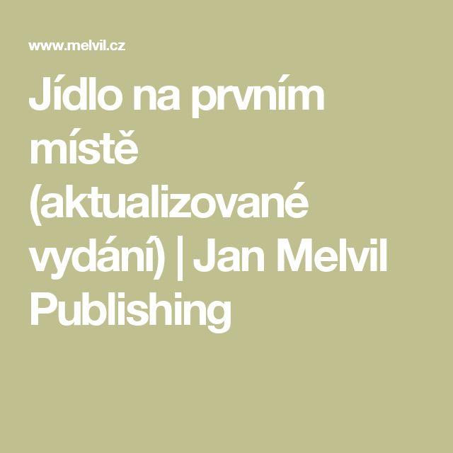Jídlo na prvním místě (aktualizované vydání) | Jan Melvil Publishing