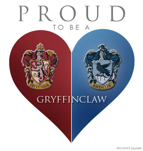 If I HAD to choose two, it would be Ravenclaw and Gryffindor.
