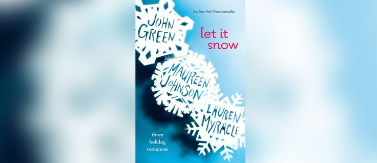 'Let It Snow' book to film adaptation hitting theaters in 2016