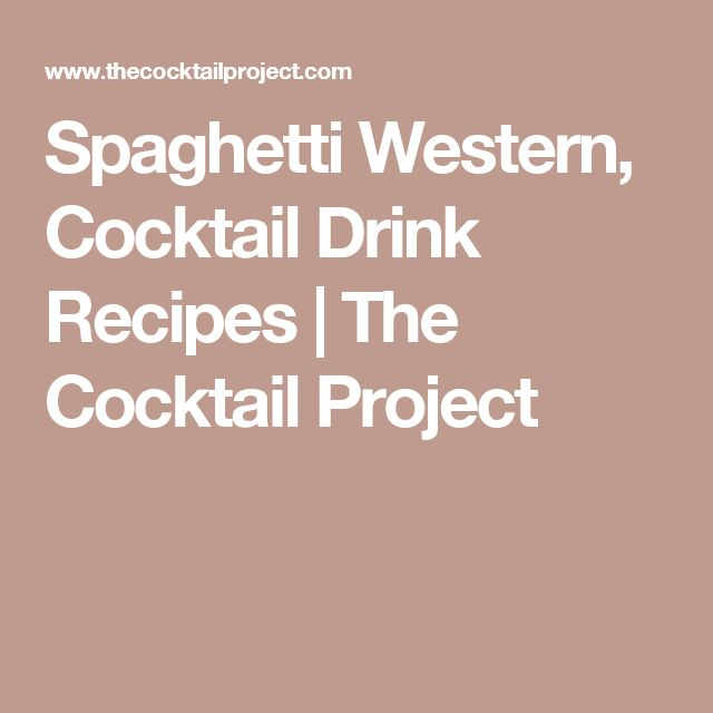Spaghetti Western, Cocktail Drink Recipes | The Cocktail Project