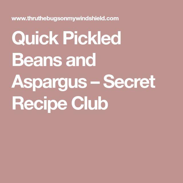 Quick Pickled Beans and Aspargus – Secret Recipe Club