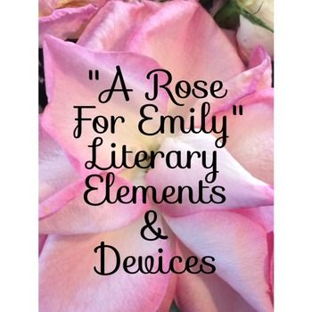 literary devices use in a rose for emily Free essay on literary techniques of william faulkner available totally free at echeatcom faulkner's use of characterization in a rose for emily is clearly important to this paper compares the literary criticism of 'a rose for emily' by william faulkner by ray b west jr in.