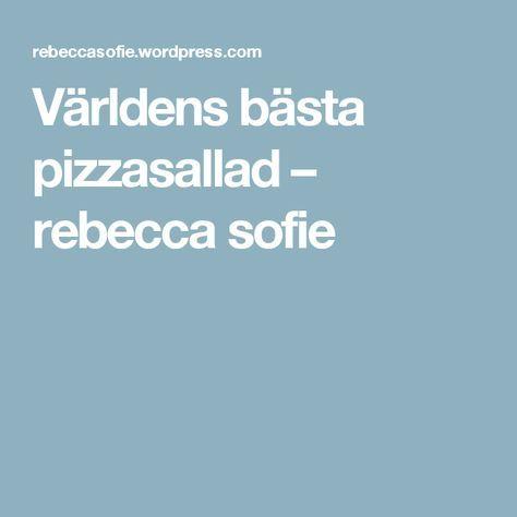Världens bästa pizzasallad – rebecca sofie