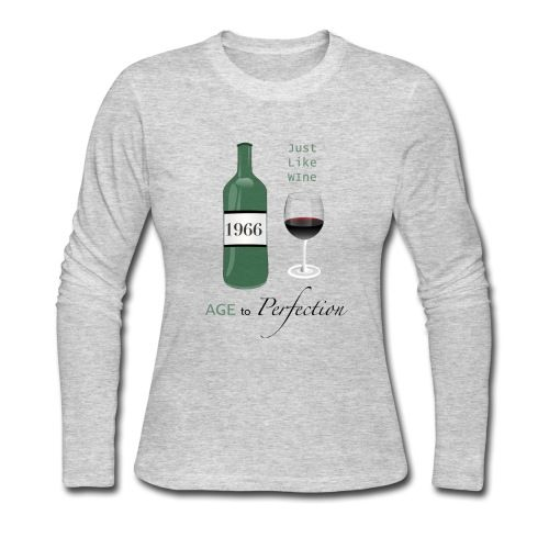 Just Like Wine 1966 50th Long Sleeve Shirt | #Wine4Mankind #wine #40thbirthday #alcohol #funnytshirts #funnytee