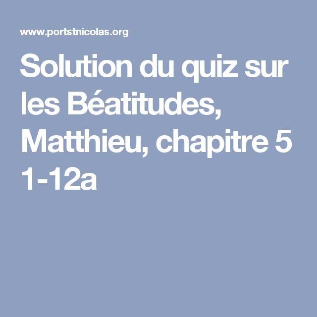 Solution du quiz sur les Béatitudes, Matthieu, chapitre 5  1-12a