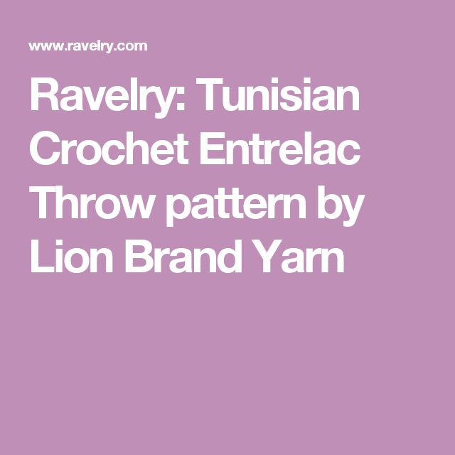 Ravelry: Tunisian Crochet Entrelac Throw pattern by Lion Brand Yarn