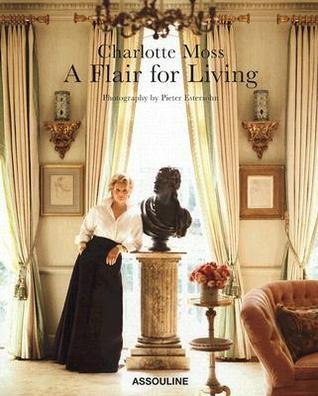Charlotte Moss A Flair For Living Interior Design BooksHouse