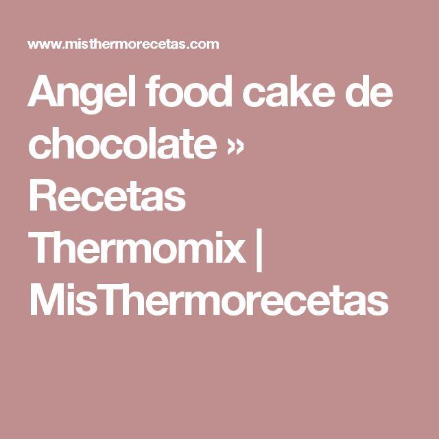 Angel food cake de chocolate » Recetas Thermomix | MisThermorecetas