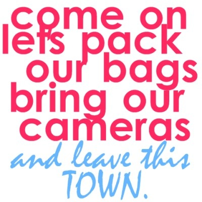 leave town.