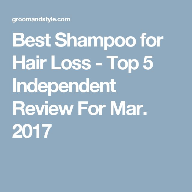 Best Shampoo for Hair Loss - Top 5 Independent Review For Mar. 2017