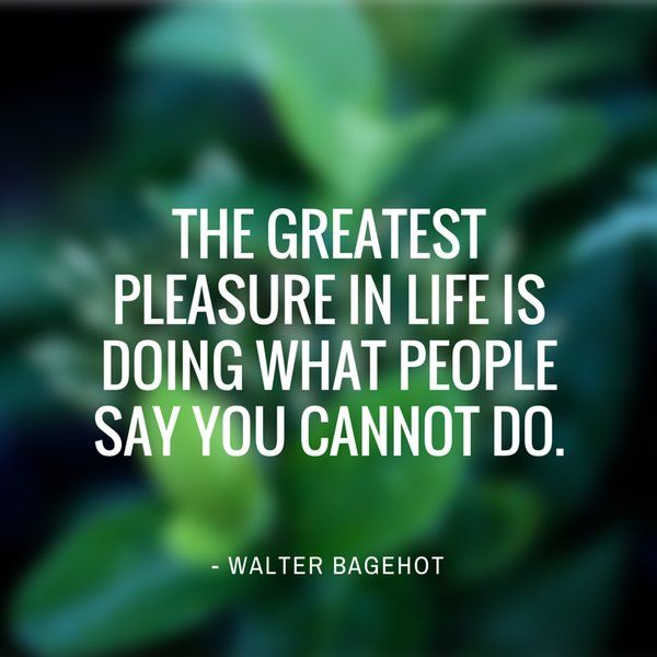 Inspirational quote about doing what people say you cannot do.