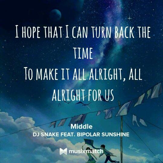 Middle - DJ Snake feat Bipolar Sunshine