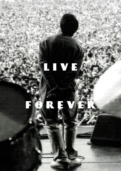 I think you're the same as me. We see things they'll never see. You and I are gonna live forever.
