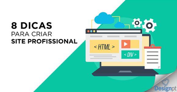 8 Dicas para criar site profissional. https://designportugal.net/dicas-para-criar-site-profissional/