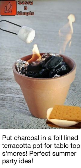 Tabletop s'mores! Line a terra cotta pot with tinfoil and roast some marshmallows!