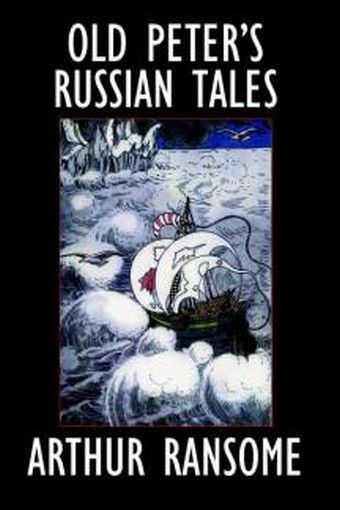 Old Peter's Russian Tales, by Arthur Ransome (Hardcover)