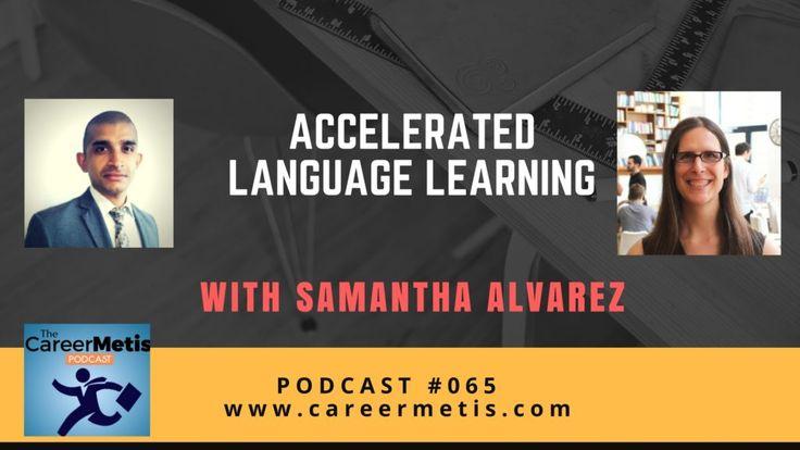 #podcast #LanguageLearning  Accelerated Language Learning with Samantha Alvarez