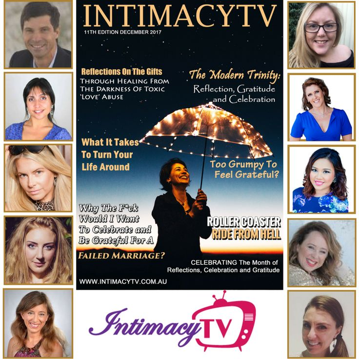 We would like to say Thank You to all amazing contributors for being a part of INTIMACYTV - Magazine - December Issue  This month's theme is Reflection, Celebration, Gratitude Some of the articles that are included in this month's magazine: - What It Takes To Turn Your Life Around - The Modern Trinity: Reflection, Gratitude and Celebration - Too Grumpy To Feel Grateful? - Reflections On The Gifts Through Healing From The Darkness Of Toxic 'Love' Abuse - Why The F*ck Would I Want To Celebrate…