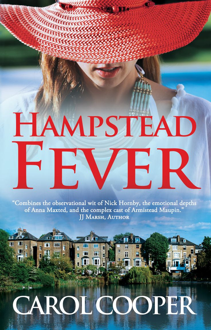 """Carol Cooper's second love,published June 2016, about the intertwined lives of six Hampstead people as emotions erupt one hot summer. """"The fever everyone needs to catch,"""" says Dr Pixie McKenna."""