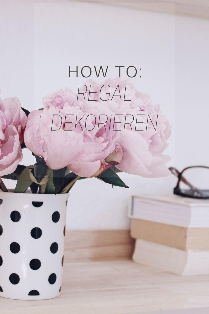 Dekotipps Für Das Dekorieren Von Regalen. Dekoideen, Dekoration, Dekorieren  Und Wohnideen