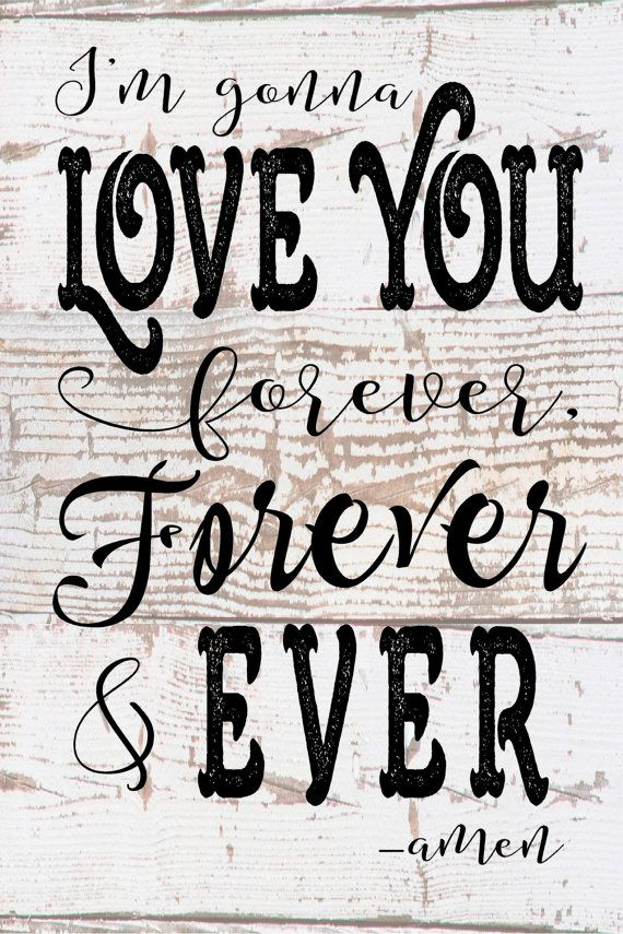 I'm Gonna Love You Forever Randy Travis Lyrics  - Wood Sign or Canvas Wall Art Personalized Valentines, Wedding, Decor, Anniversary