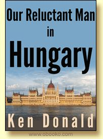 Our Reluctant Man in Hungary. By Ken Donald.    It is 1956 and Hungary's rebels desperately need the help of the West if they are to overthrow their communist masters. Could this be another job for Captain Thomas Fletcher, RAF pilot and unwilling member of the Secret Intelligence Service?