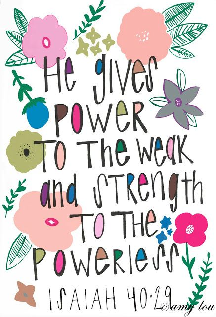 The Lord is my strength Isaiah 40:29