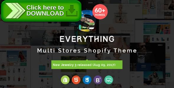 [ThemeForest]Free nulled download Everything - Multipurpose Premium Responsive Shopify Themes - Fashion, Electronics, Cosmetics, Gifts from http://zippyfile.download/f.php?id=11060 Tags: decoration interior furniture, eyewear glass sunglasses store, fashion premium shopify themes, garden tool warehouse kitchen, home appliance electronics, jewelry jewellery fragrance, kid infant children apparel, minimal cosmetic beauty game, new responsive bootstrap html5, perfume retina paral