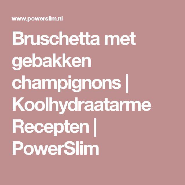 Bruschetta met gebakken champignons | Koolhydraatarme Recepten | PowerSlim